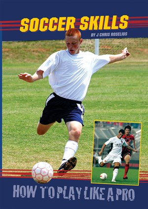 Picture of Soccer Skills: How to Play Like a Pro