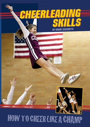 Picture of Cheerleading Skills: How to Cheer Like a Champ