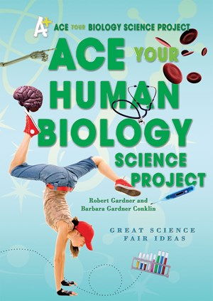 Picture of Ace Your Human Biology Science Project: Great Science Fair Ideas