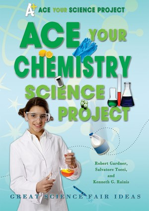 Picture of Ace Your Chemistry Science Project: Great Science Fair Ideas