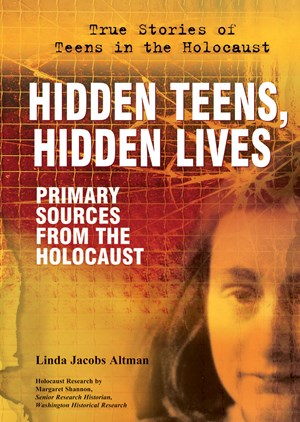 Picture of Hidden Teens, Hidden Lives: Primary Sources From the Holocaust