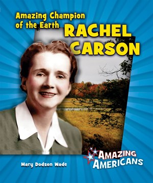 Picture of Amazing Champion of the Earth Rachel Carson