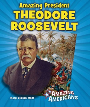 Picture of Amazing President Theodore Roosevelt