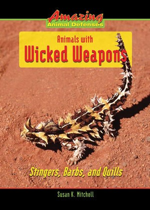 Picture of Animals with Wicked Weapons: Stingers, Barbs, and Quills