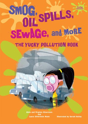 Picture of Smog, Oil Spills, Sewage, and More: The Yucky Pollution Book