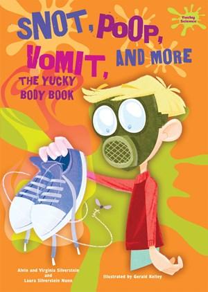Picture of Snot, Poop, Vomit, and More: The Yucky Body Book