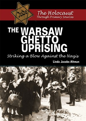 Picture of The Warsaw Ghetto Uprising: Striking a Blow Against the Nazis