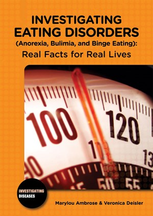 Picture of Investigating Eating Disorders (Anorexia, Bulimia, and Binge Eating): Real Facts for Real Lives