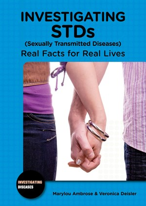 Picture of Investigating STDs (Sexually Transmitted Diseases): Real Facts for Real Lives