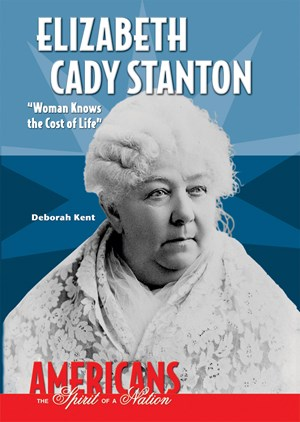 "Picture of Elizabeth Cady Stanton: ""Woman Knows the Cost of Life"""