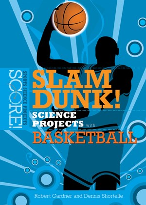 Picture of Slam Dunk! Science Projects with Basketball