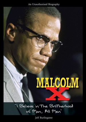 """Picture of Malcolm X: """"I Believe in the Brotherhood of Man, All Men"""""""