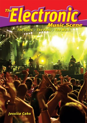 Picture of The Electronic Music Scene: The Stars, the Fans, the Music
