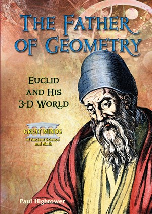 Picture of The Father of Geometry: Euclid and His 3-D World