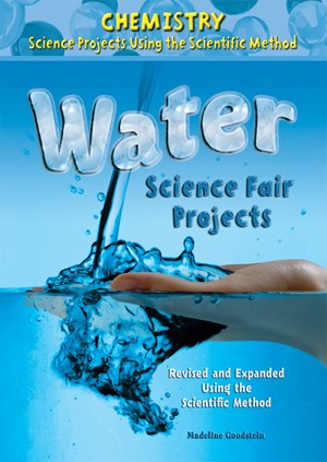 Picture of Water Science Fair Projects, Revised and Expanded Using the Scientific Method