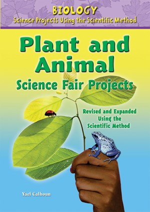 Picture of Plant and Animal Science Fair Projects, Revised and Expanded Using the Scientific Method