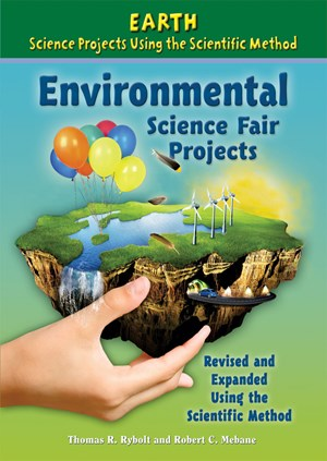 Picture of Environmental Science Fair Projects, Revised and Expanded Using the Scientific Method