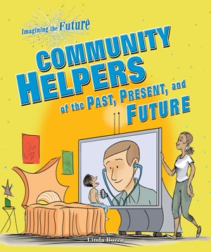 Picture of Community Helpers of the Past, Present, and Future