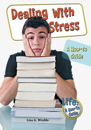 Picture of Dealing With Stress: A How-to Guide