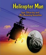 "<h2><a href=""http://www.enslow.com/books/Helicopter_Man/1373"">Helicopter Man: <i>Igor Sikorsky and His Amazing Invention</i></a></h2>"