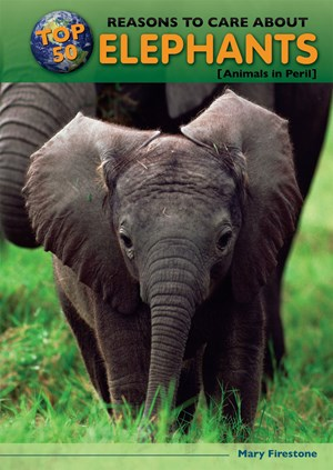 Picture of Top 50 Reasons to Care About Elephants: Animals in Peril