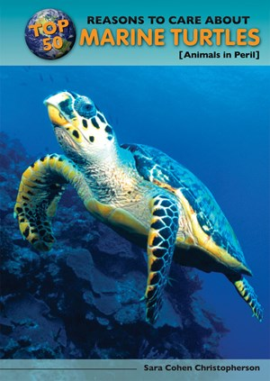 Picture of Top 50 Reasons to Care About Marine Turtles: Animals in Peril