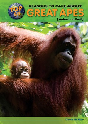 Picture of Top 50 Reasons to Care About Great Apes: Animals in Peril