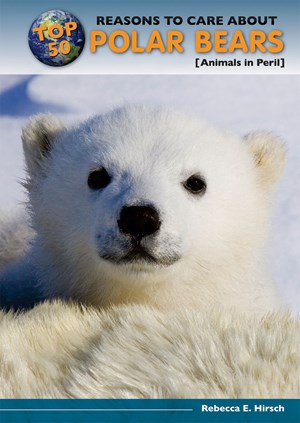 Picture of Top 50 Reasons to Care About Polar Bears: Animals in Peril