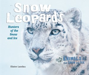 Picture of Snow Leopards: Hunters of the Snow and Ice