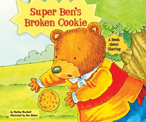 Picture of Super Ben's Broken Cookie: A Book About Sharing