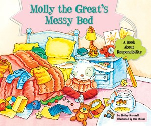 Picture of Molly the Great's Messy Bed: A Book About Responsibility