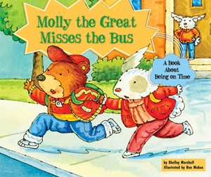 Picture of Molly the Great Misses the Bus: A Book About Being on Time