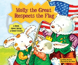 Picture of Molly the Great Respects the Flag: A Book About Being a Good Citizen