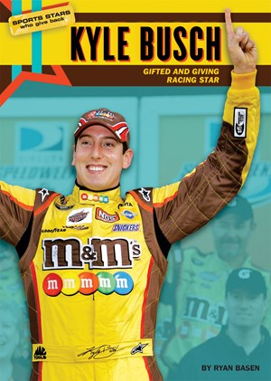 Picture of Kyle Busch: Gifted and Giving Racing Star