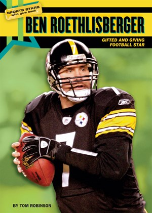 Picture of Ben Roethlisberger: Gifted and Giving Football Star
