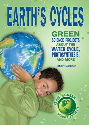 Picture of Earth's Cycles: Great Science Projects About the Water Cycle, Photosynthesis, and More