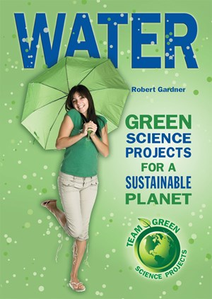 Picture of Water: Green Science Projects for a Sustainable Planet
