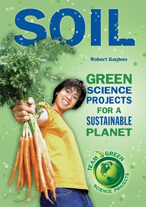 Picture of Soil: Green Science Projects for a Sustainable Planet