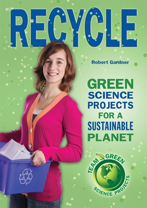 Picture of Recycle: Green Science Projects for a Sustainable Planet