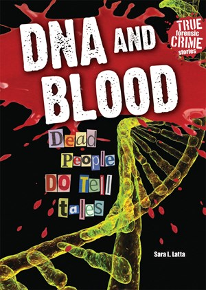 Picture of DNA and Blood: Dead People DO Tell Tales