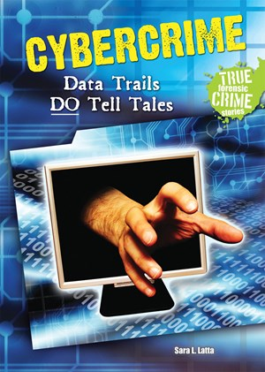 Picture of Cybercrime: Data Trails DO Tell Tales