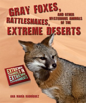 Picture of Gray Foxes, Rattlesnakes, and Other Mysterious Animals of the Extreme Deserts