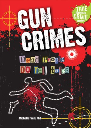 Picture of Gun Crimes: Dead People DO Tell Tales