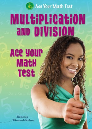 Picture of Multiplication and Division: Ace Your Math Test