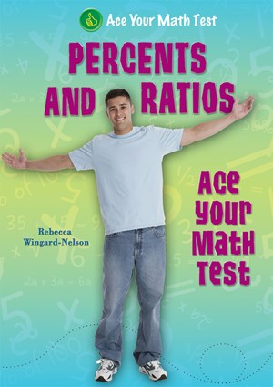 Picture of Percents and Ratios: Ace Your Math Test
