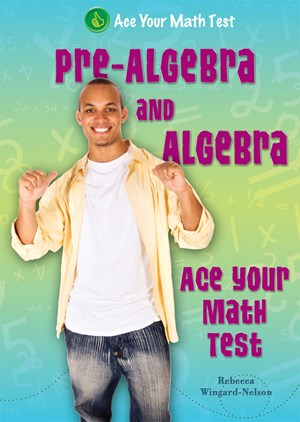 Picture of Pre-Algebra and Algebra: Ace Your Math Test