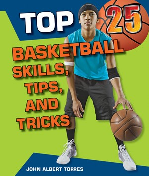 Picture of Top 25 Basketball Skills, Tips, and Tricks