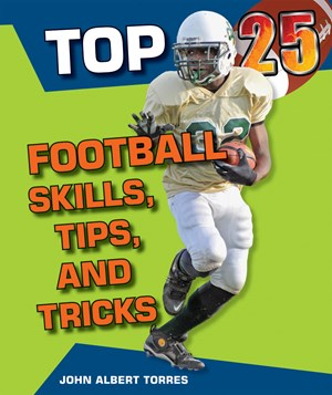 Picture of Top 25 Football Skills, Tips, and Tricks