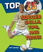 "<h2><a href=""http://www.enslow.com/books/Top_25_Soccer_Skills_Tips_and_Tricks/3581"">Top 25 Soccer Skills, Tips, and Tricks</a></h2>"