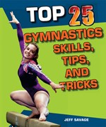 "<h2><a href=""http://www.enslow.com/books/Top_25_Gymnastics_Skills_Tips_and_Tricks/3579"">Top 25 Gymnastics Skills, Tips, and Tricks</a></h2>"